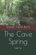 The Cave Spring: Book Two
