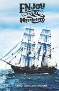 ENJOY EVERY MOMENT Daily Gratitude Journal: Blue Ocean with Sailing Ship - Cultivate an Attitude of Gratitude (180 pages, 5.5 x 8.5) Productivity note