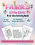 Fairies Little Girls' 4-in-One Activity Book: Fun and Learning Activities for Kids 4 to 8 Years, Activity Book for Preschool and School Age Children,