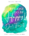 Choose to Be Happy! Don't Forget! July 2019 - June 2020 Weekly + Monthly Academic Planner: Turquoise + Purple Watercolor Calendar Organizer Agenda wit