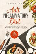 Anti Inflammatory Diet: Beginners Guide with Meal Plan to Eliminate Inflammation, Improve Your Health, Lose Weight, Heal the Immune System wit