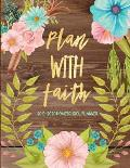 Plan With Faith 2019-2020 Homeschool Planner: Homeschooling Curriculum Planner Weekly, Monthly Year Academic Planner Christian Organizer Rustic Wood