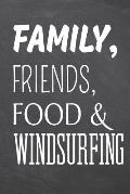 Family, Friends, Food & Windsurfing: Windsurfing Notebook, Planner or Journal Size 6 x 9 110 Dot Grid Pages Office Equipment, Supplies Funny Windsurfi