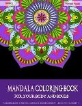 Mandala Coloring Book for Your Body and Soul: Mandala coloring book for adults help to reduce stress and anxiety to reach mindfulness - Large 8.5 x 11