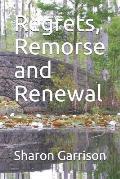 Regrets, Remorse and Renewal