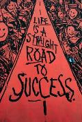 Life Is a Straight Road to Success: Inspirational Notebook/Journal /Diary, Writing Book, Ruled, Prayer, Travel, Notebook For Men Women - 6x9 120 pages