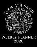 Team 4th Grade Weekly Planner 2020: Dated Calendar Wth To-Do List, 2020 Year At A Glance And Vertical Dated Pages