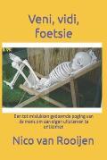 Veni, vidi, foetsie: Een tot mislukken gedoemde poging van de mens om aan eigen uitsterven te ontkomen