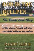 God in the Bullpen: The Randy Lerch Story