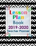 Lesson Plan Book 2019-2020 Teacher Planner: Academic School Year Calendar Record 8.5 X 11 150 Pages