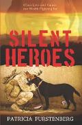 Silent Heroes: When Love and Values Are Worth Fighting for