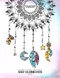 Dream Catcher Mandala Coloring Book - Manifest - Meditate - Relieve Stress Adult Coloring Book Volume 1: Combines zendoodles, tribal patterns and mand