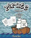 Pirate Coloring And Activity Book for Kids: Dot to Dot, Word Search, Mazes, and Coloring Pages