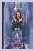 The Force of Vengeance: Vampiracy: Hell's Guardian Chronicles