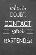 When In Doubt: Contact Your Bartender: Bartender Dot Grid Notebook, Planner or Journal - 110 Dotted Pages - Office Equipment, Supplie