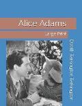 Alice Adams: Large Print