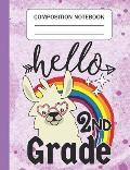Hello 2nd grade - Composition Notebook: Wide Ruled Lined Journal for Llama Lovers Second grade Students Kids and Llama teachers Appreciation Gift