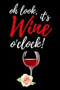 Oh Look, It's Wine O'clock!: Cute Journal / Notebook / Notepad / Diary, Funny Gifts For Wine Lovers