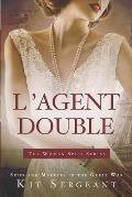 L'Agent Double: Spies and Martyrs in the Great War