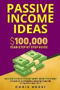 Passive Income Ideas: $100,000/Year Step by Step Guide - 50 Lucrative Ideas to Make Money Online from Home - Amazon FBA, Dropshipping, Affil