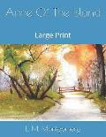 Anne Of The Island: Large Print