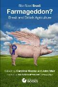 Farmageddon?: Brexit and British Agriculture