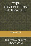 The Adventures of Kraedo: The Stray Spirits (Book One)