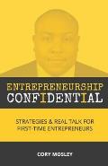 Entrepreneurship Confidential: Strategies & Real Talk for First-Time Entrepreneurs