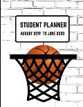 Student Planner August 2019 -June 2020: Basketball Academic Agenda Daily Weekly Planner with Assignment Test and Exam Checklist and Reminder To-Do Lis
