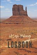 Utah Hiking Logbook: Guided Journal with Template Pages to Record Sixty Hikes.