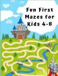 Fun First Mazes for Kids 4 - 8: A Maze Activity Book for Kids (Maze Books for Kids)