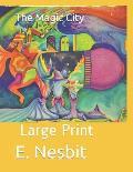 The Magic City: Large Print
