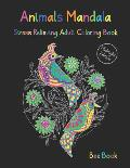 Animals Mandala Stress Relieving Adult Coloring Book Midnight Edition: A Stress Management Coloring Book For Adults Meditation And Happiness