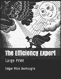 The Efficiency Expert: Large Print
