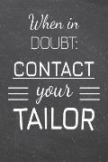 When In Doubt: Contact Your Tailor: Tailor Dot Grid Notebook, Planner or Journal - 110 Dotted Pages - Office Equipment, Supplies - Fu