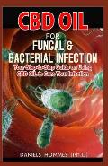 CBD Oil for Fungal & Bacterial Infection: Expert Guide on Using CBD Oil to Treat and Cure Bacteria & Fungal Infections