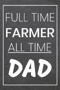 Full Time Farmer All Time Dad: Farmer Dot Grid Notebook, Planner or Journal - 110 Dotted Pages - Office Equipment, Supplies - Funny Farmer Gift Idea