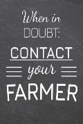 When In Doubt: Contact Your Farmer: Farmer Dot Grid Notebook, Planner or Journal - 110 Dotted Pages - Office Equipment, Supplies - Fu