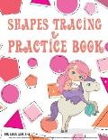 Shapes tracing & practice book for girls age 3-5: Pink workbook to practice handwriting! Ideal for toddlers and preschoolers who like drawings, unicor