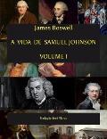 A Vida de Samuel Johnson Vol I.: Tradu??o Jos? Filardo