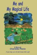 Me and My Magical Life