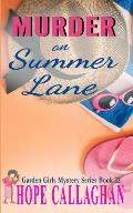 Murder on Summer Lane: A Garden Girls Cozy Mystery