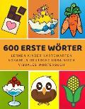 600 Erste W?rter Lernen Kinder Karteikarten Vokabeln Deutsche ukrainisch Visuales W?rterbuch: Leichter lernen spielerisch gro?es bilinguale Bildw?rter