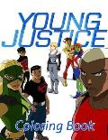 Young Justice Coloring Book: Coloring Book for Kids and Adults, High Quality Coloring Book