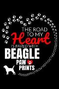 The Road To My Heart Is Paved With Beagle Paw Prints: Beagle Notebook Journal 6x9 Personalized Customized Gift For Beagle Dog Breed Beagle