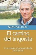 El camino del ling?ista: Una odisea en el aprendizaje de idiomas