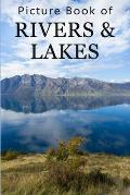 Picture Book of Rivers and Lakes: For Seniors with Dementia, Memory Loss, or Confusion (No Text)