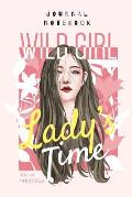Journal Notebook - Wild Girl - Lady Time: Style Girl Theme Cover
