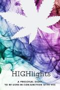 HIGHlights- a personal journal: To use in conjunction with THC