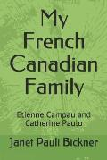 My French Canadian Family: Etienne Campau and Catherine Paulo